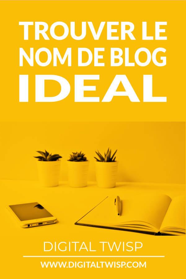 trouver le nom de blog idéal | GUIDE COMPLET