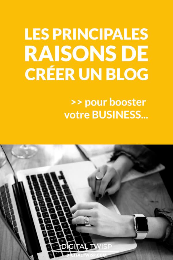 Pourquoi créer un blog? les principales raisons de créer son blog