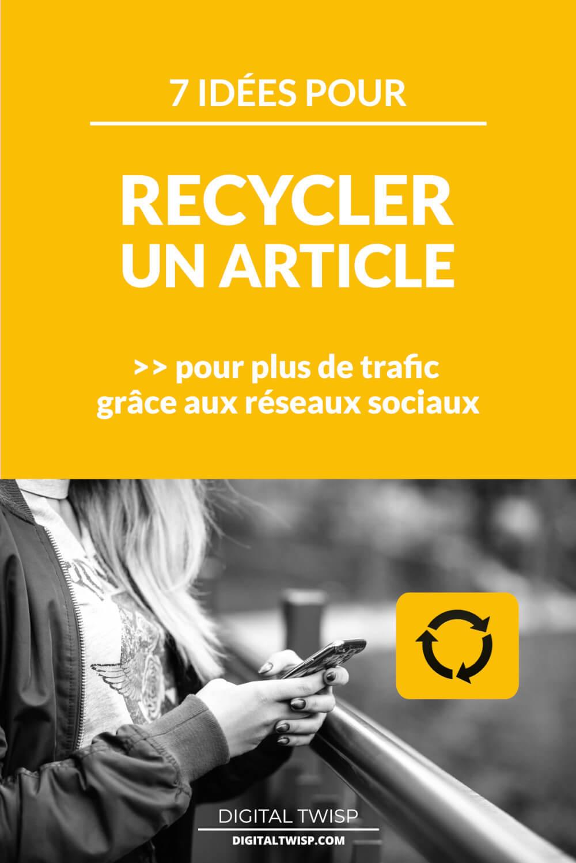7 idees pour recycler un article de blog sur les reseaux sociaux (et booster votre trafic)