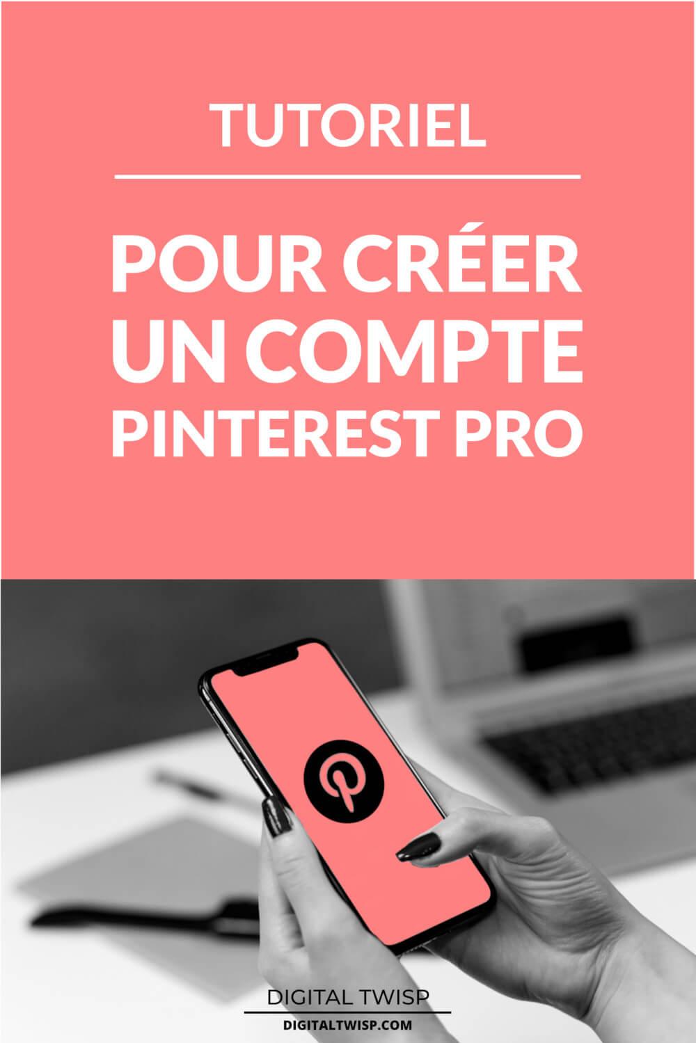 Tutoriel: comment créer un compte Pinterest professionnel